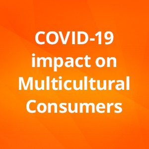 Impact of COVID-19 on Multicultural Consumers in Canada